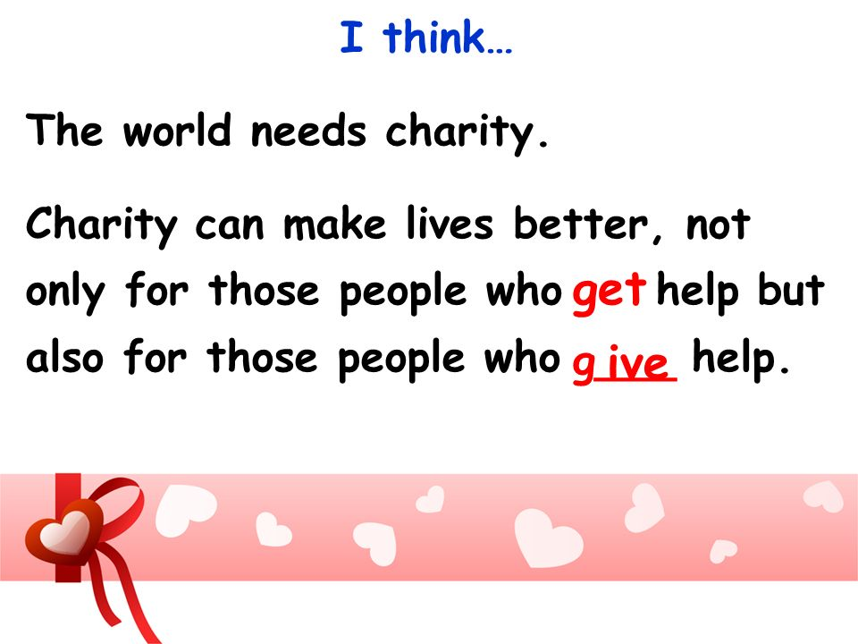 get ive I think… The world needs charity.
