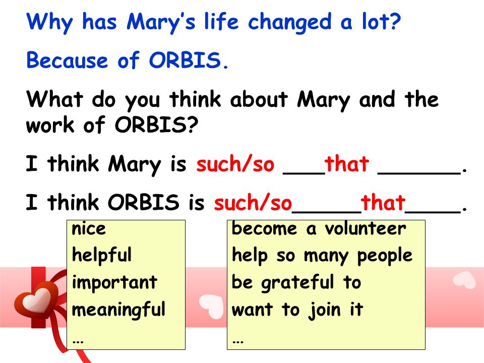 Why has Mary's life changed a lot Because of ORBIS.