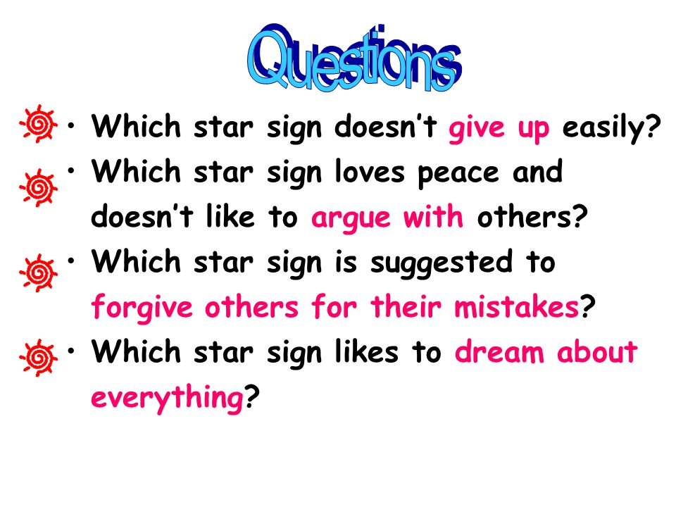 Questions Which star sign doesn't give up easily