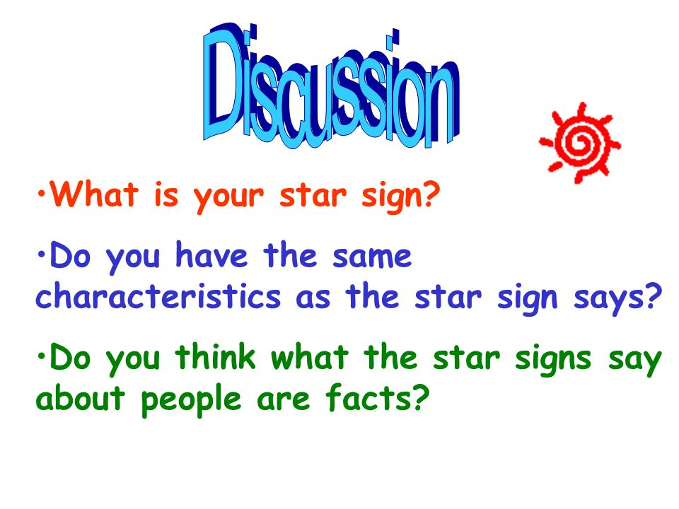 Discussion What is your star sign Do you have the same characteristics as the star sign says