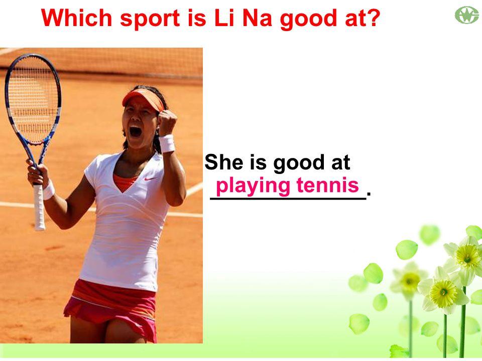 Which sport is Li Na good at