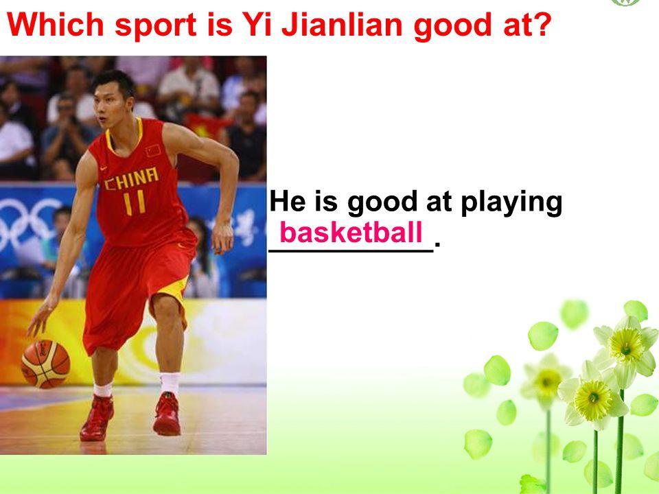 Which sport is Yi Jianlian good at