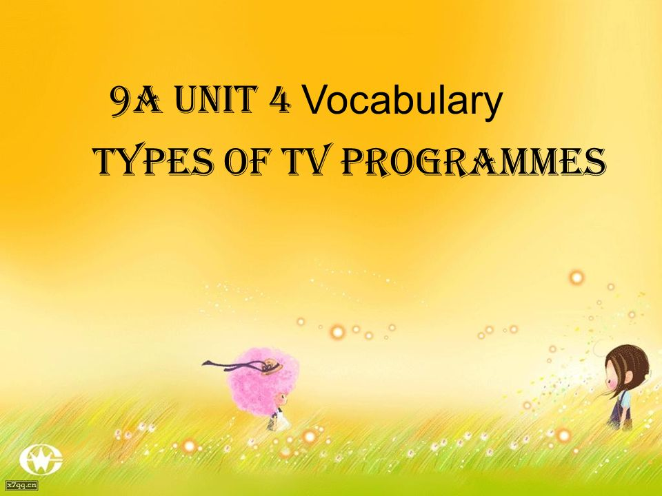 9A Unit 4 Vocabulary Types of TV programmes