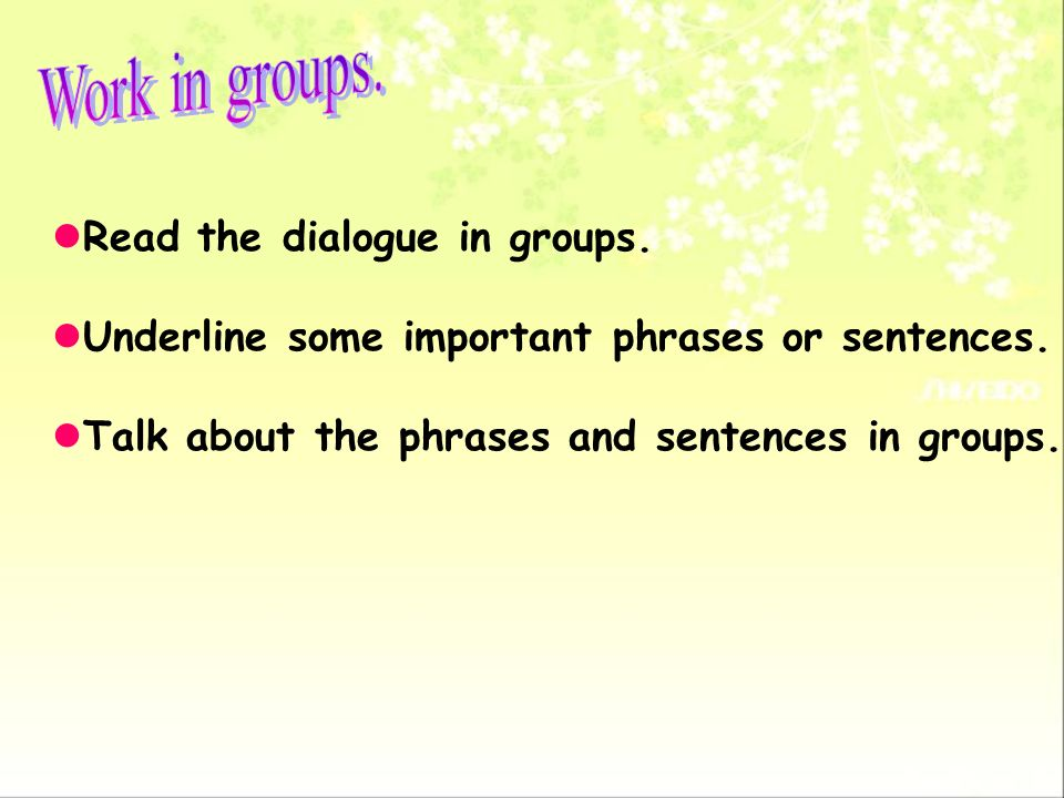 Work in groups. Read the dialogue in groups.