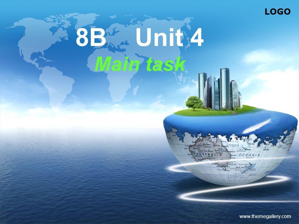 8B Unit 4 Main task www.themegallery.com