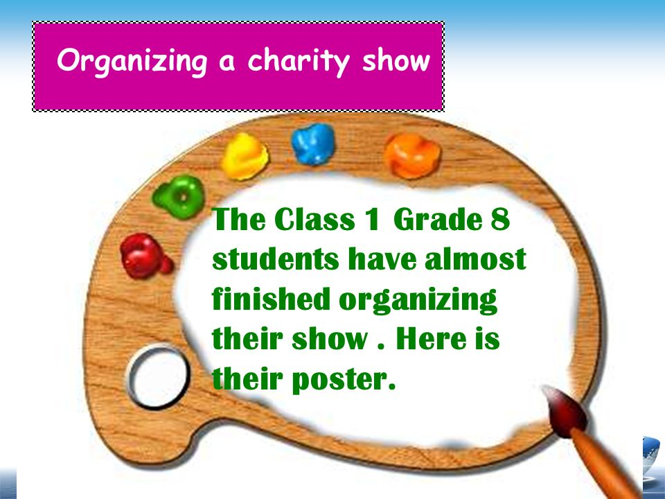 Organizing a charity show