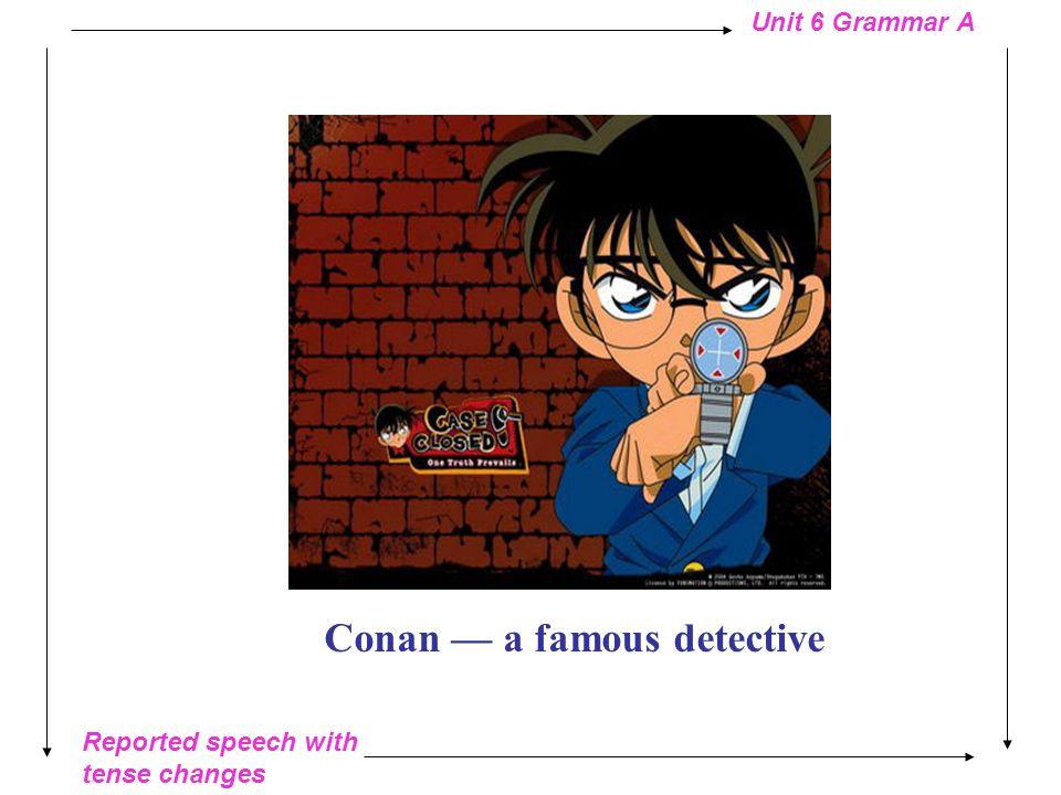 Conan — a famous detective