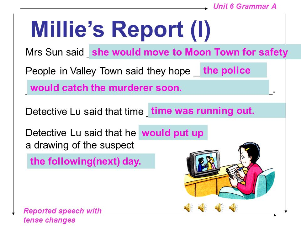 Millie's Report (I) Mrs Sun said ___________________________________.