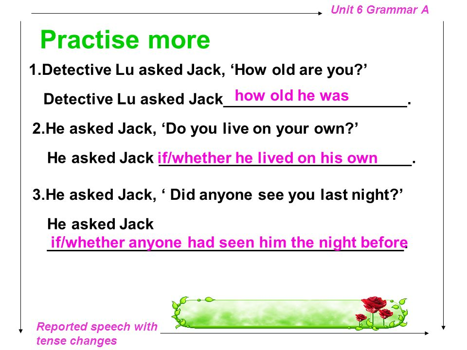 Practise more 1.Detective Lu asked Jack, 'How old are you '