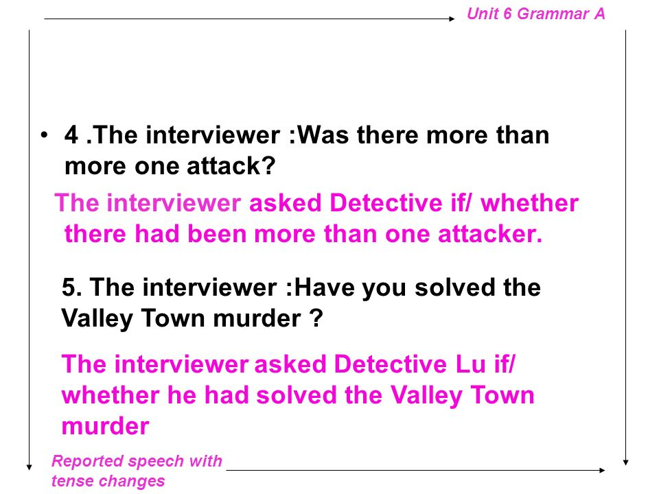 4 .The interviewer :Was there more than more one attack
