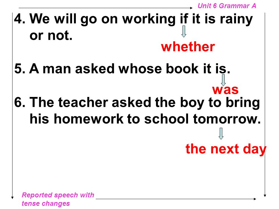 4. We will go on working if it is rainy