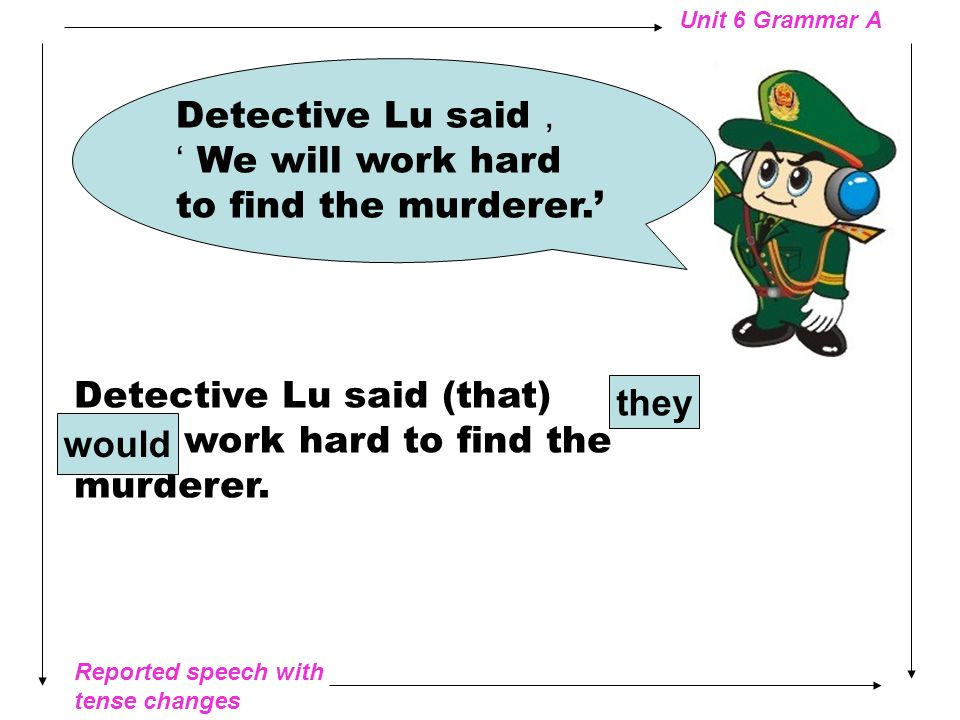 Detective Lu said, ' We will work hard to find the murderer.'
