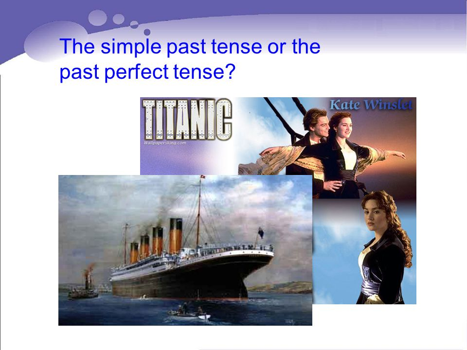 The simple past tense or the past perfect tense