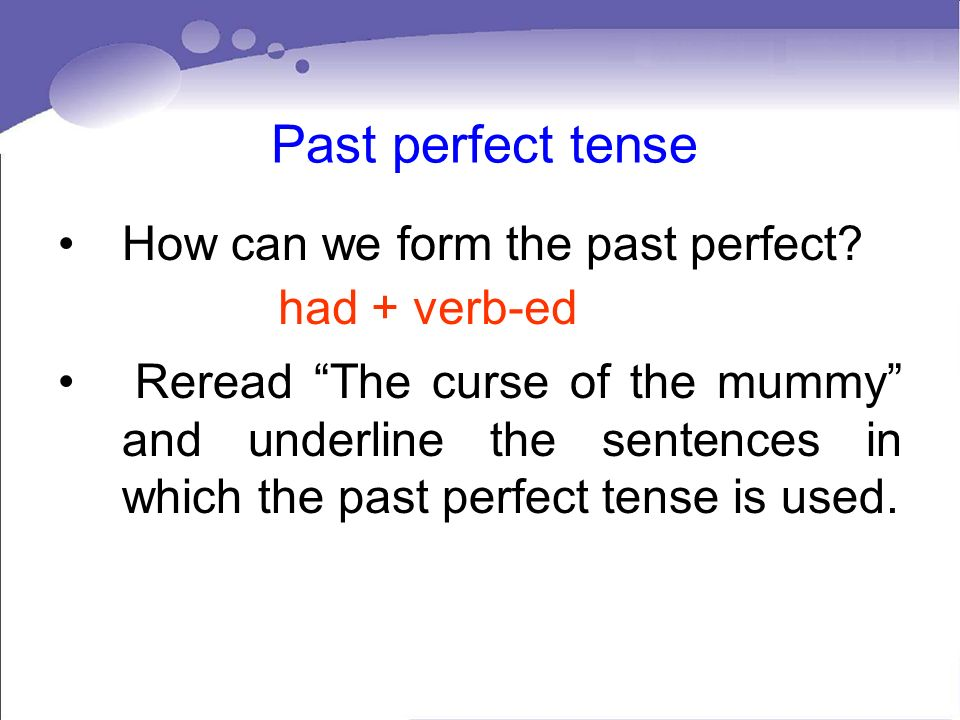 Past perfect tense How can we form the past perfect