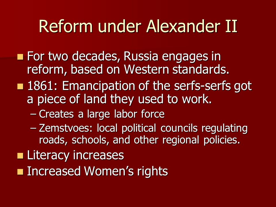 alexander ii and reform Alexander ii facts: alexander ii (1818-1881) was emperor of russia from 1855 to 1881  his reign is famous in russian history as the era of great reforms.
