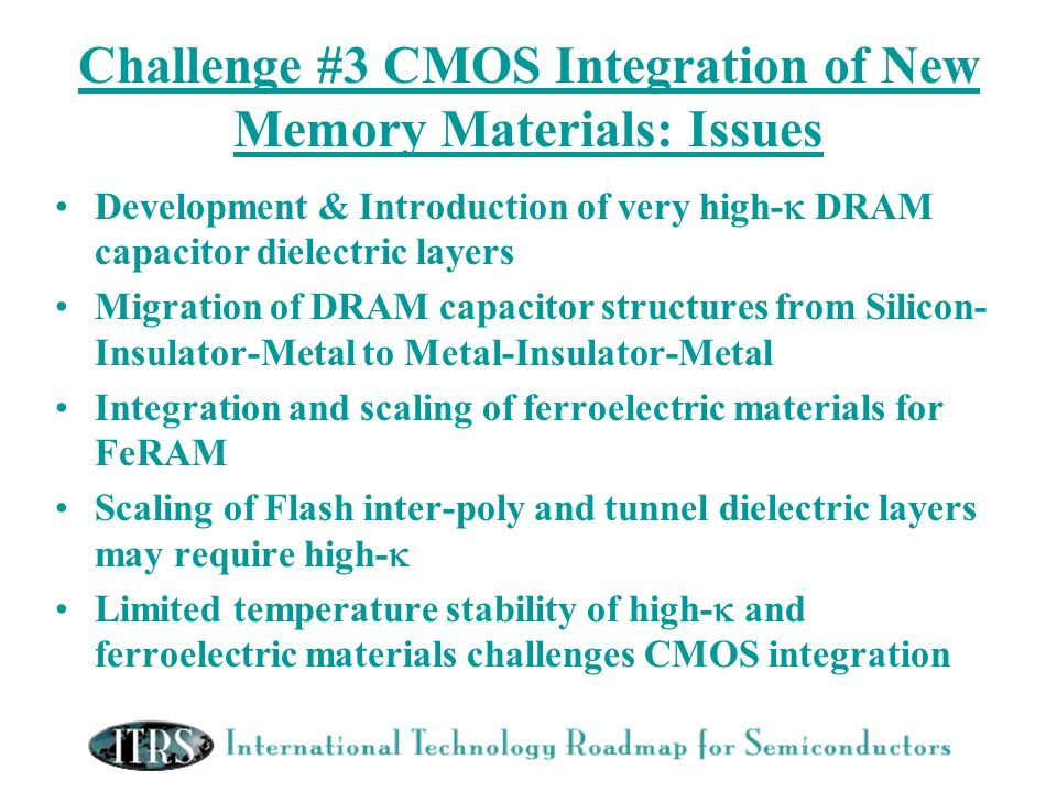 Challenge #3 CMOS Integration of New Memory Materials: Issues