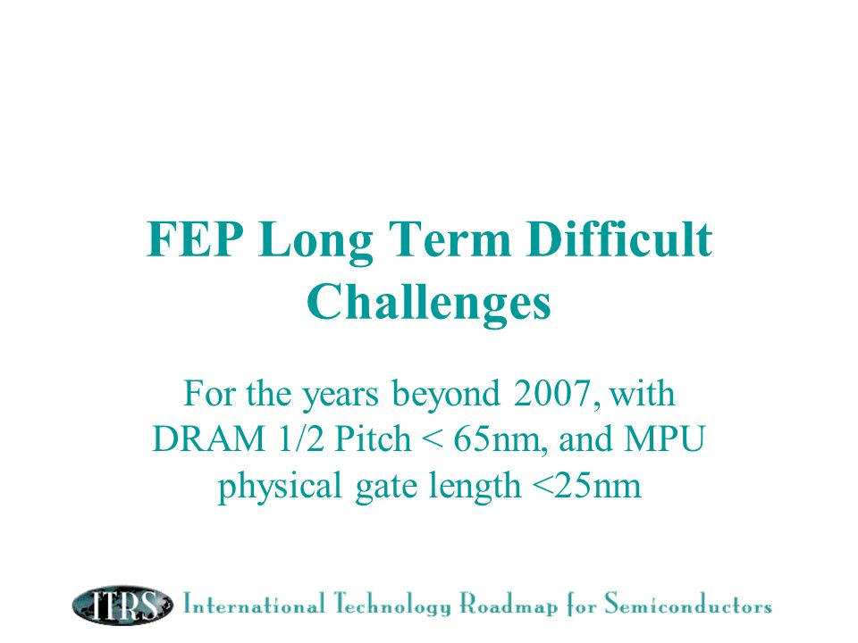 FEP Long Term Difficult Challenges