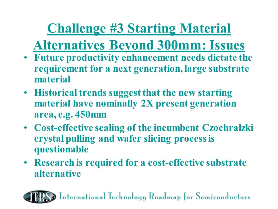 Challenge #3 Starting Material Alternatives Beyond 300mm: Issues