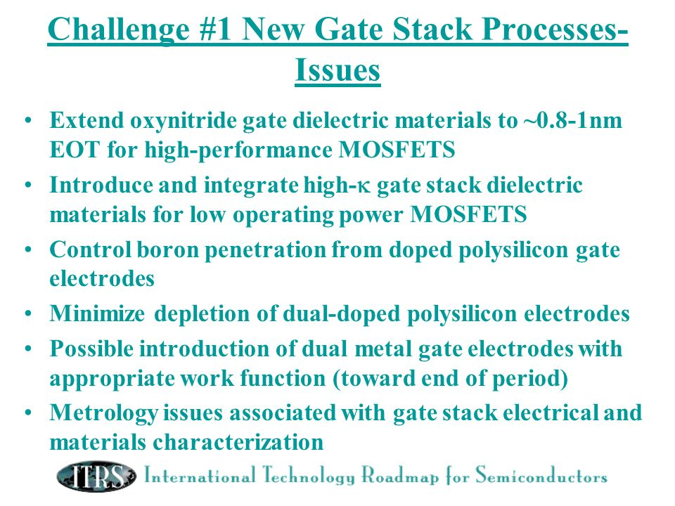 Challenge #1 New Gate Stack Processes- Issues