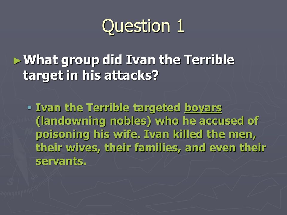 Question 1 What group did Ivan the Terrible target in his attacks