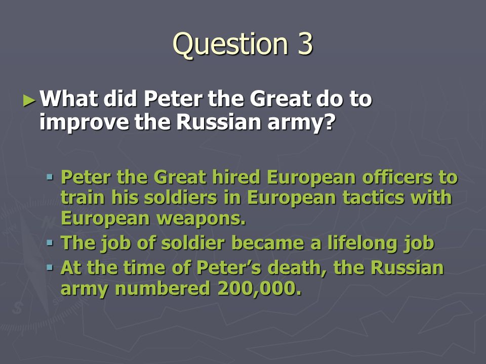 Question 3 What did Peter the Great do to improve the Russian army