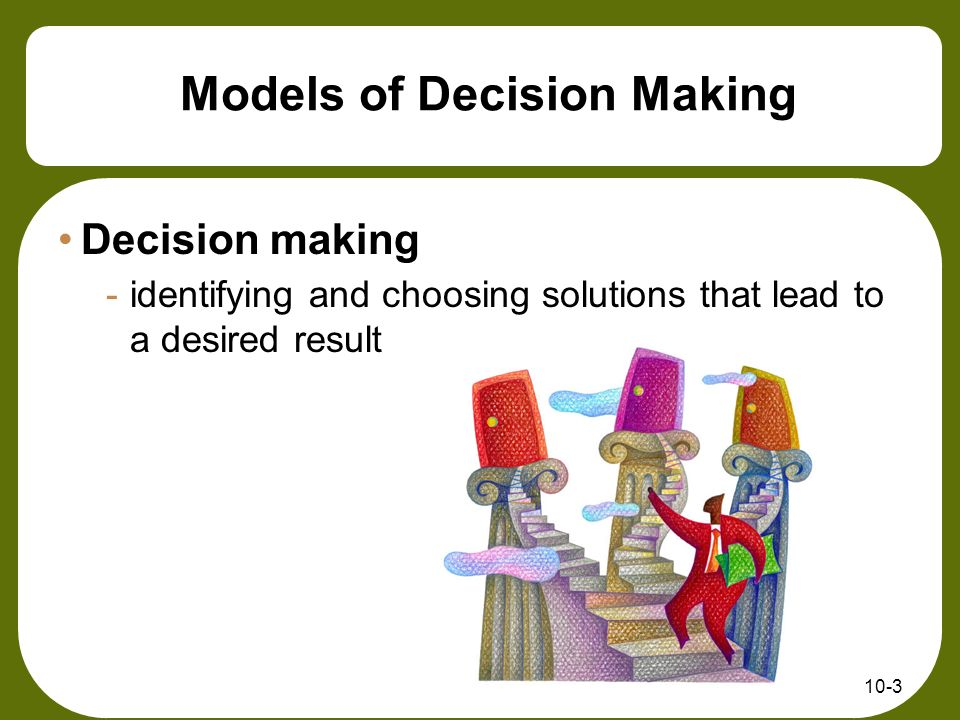compare and contrast decision making model The bureaucratic model evolved from theories espoused by max weber  the  rational decision making model is a widely accepted theory  they can separate  from other problems or at least meaningfully consider in comparison with them.