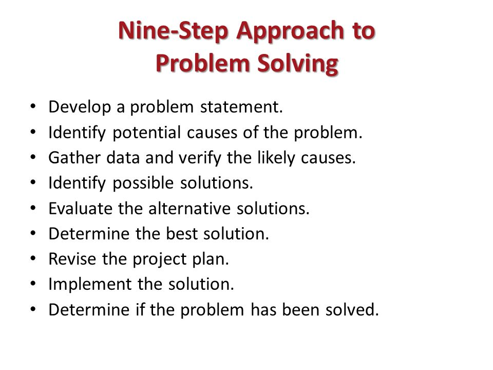 approaches to problem solving Creative problem solving is attempting to overcome static, predicable and obvious thinking with techniques designed to encourage and spark creativityin many cases, valuable creative ideas occur within the constraints of solving a particular problem.