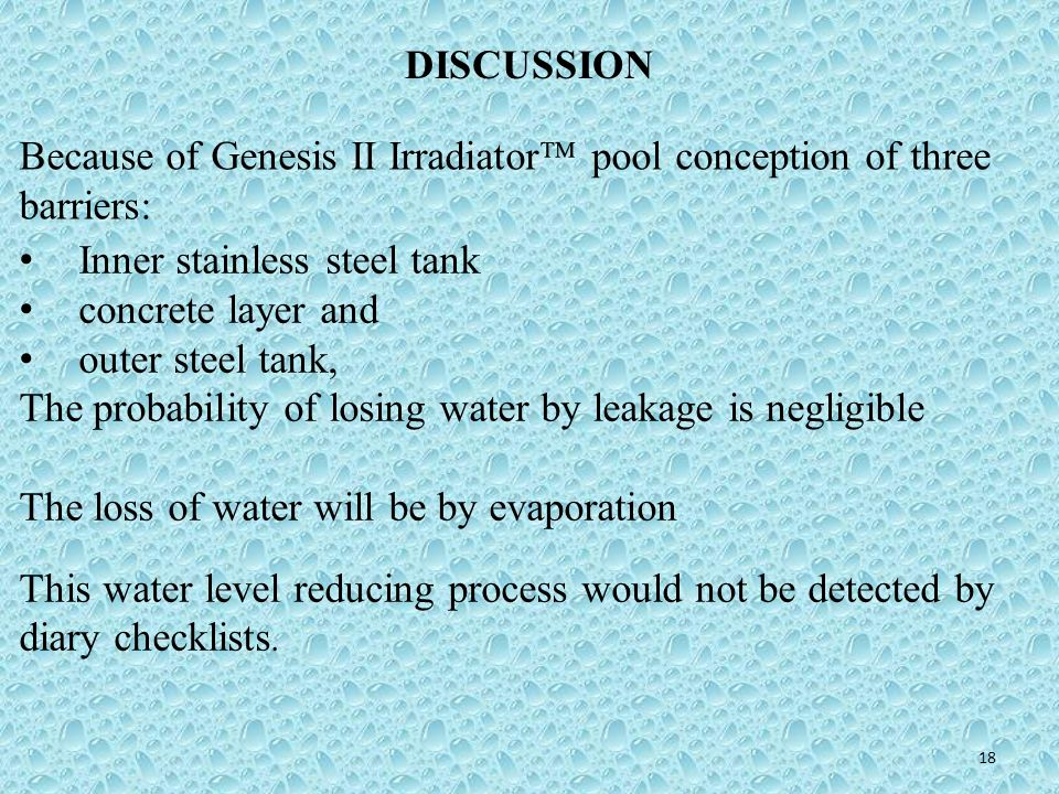 DISCUSSION Because of Genesis II Irradiator pool conception of three barriers: Inner stainless steel tank.
