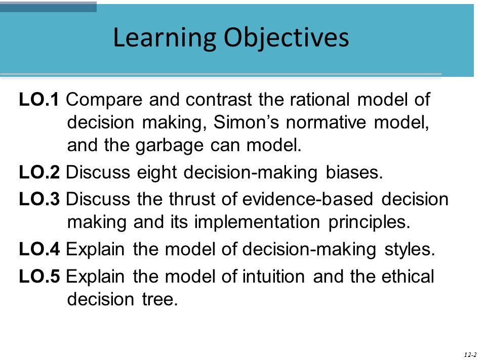 """compare and contrast decision making model To maximize a particular outcome, try the """"rational decision making model""""   this rumination (reflecting at length) difference is largest in the earlier stages of."""