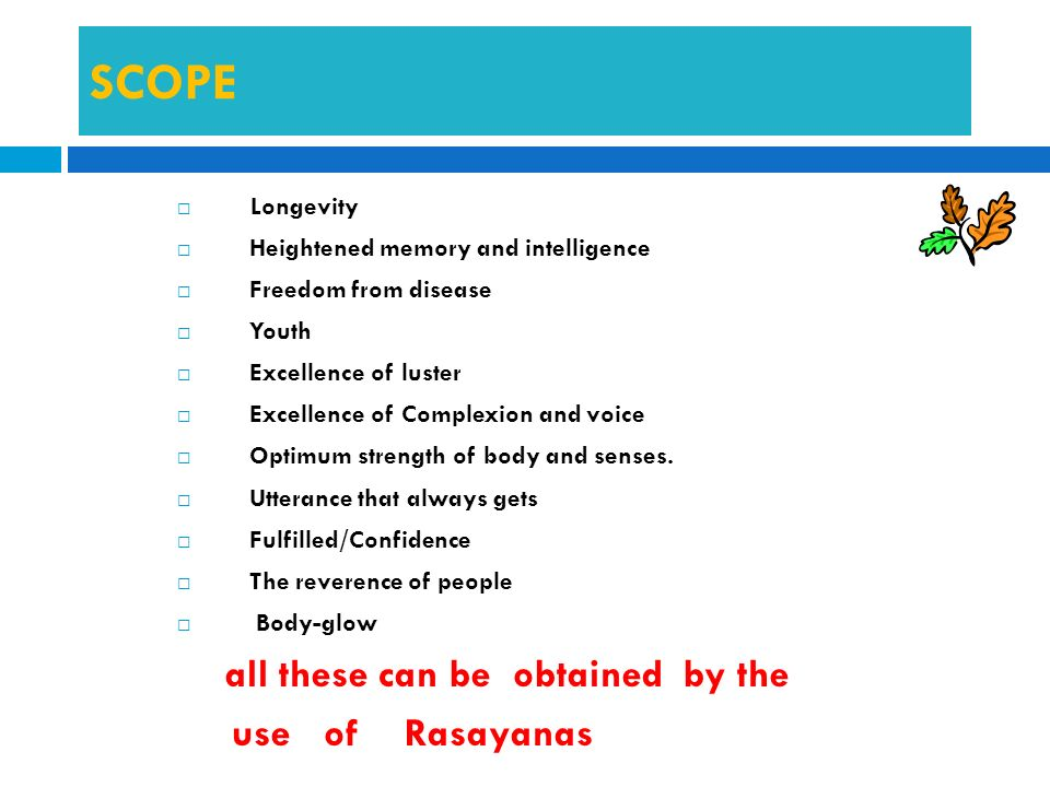 SCOPE use of Rasayanas Longevity Heightened memory and intelligence
