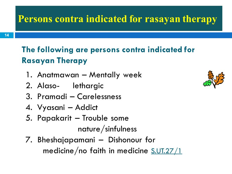 Persons contra indicated for rasayan therapy