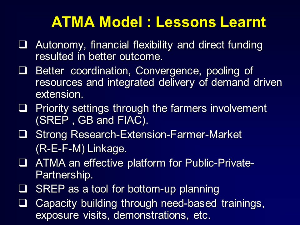 ATMA Model : Lessons Learnt