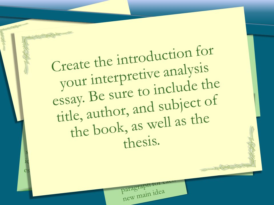 interpretive narrative expository and persuasive ppt  17 drafting create the introduction for your interpretive analysis essay