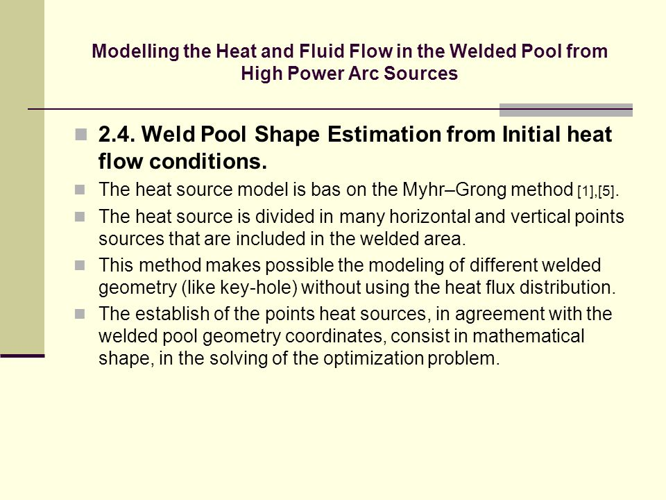 2.4. Weld Pool Shape Estimation from Initial heat flow conditions.