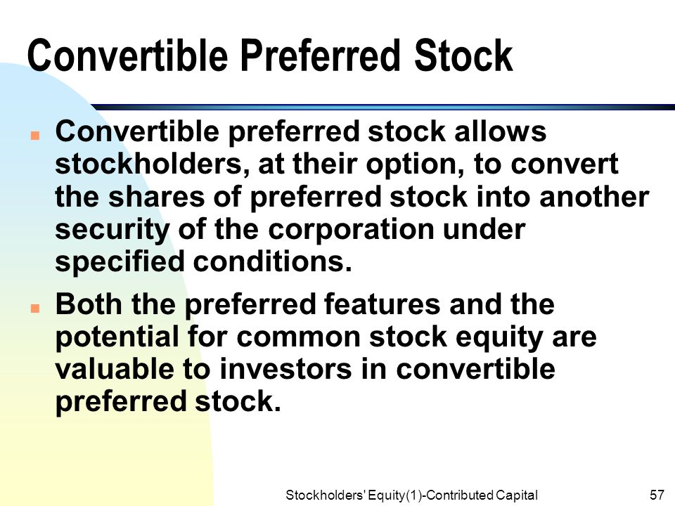 Advantages to Investors of Convertible Preferred Stock