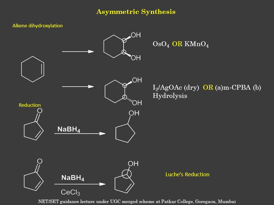 I2/AgOAc (dry) OR (a)m-CPBA (b) Hydrolysis