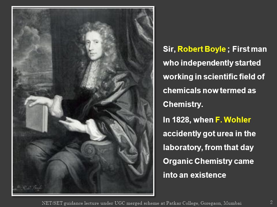 March 27, 2017 Sir, Robert Boyle ; First man who independently started working in scientific field of chemicals now termed as Chemistry.