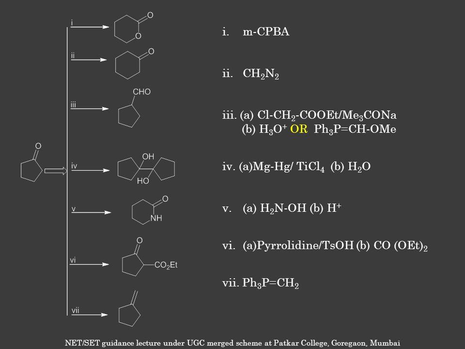 iii. (a) Cl-CH2-COOEt/Me3CONa (b) H3O+ OR Ph3P=CH-OMe