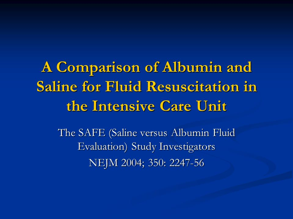 A Comparison of Albumin and Saline for Fluid Resuscitation ...