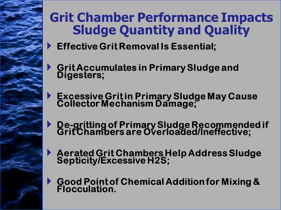 Grit Chamber Performance Impacts Sludge Quantity and Quality