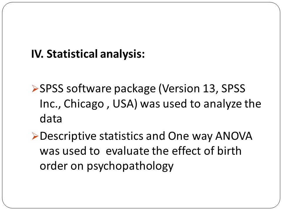 IV. Statistical analysis: