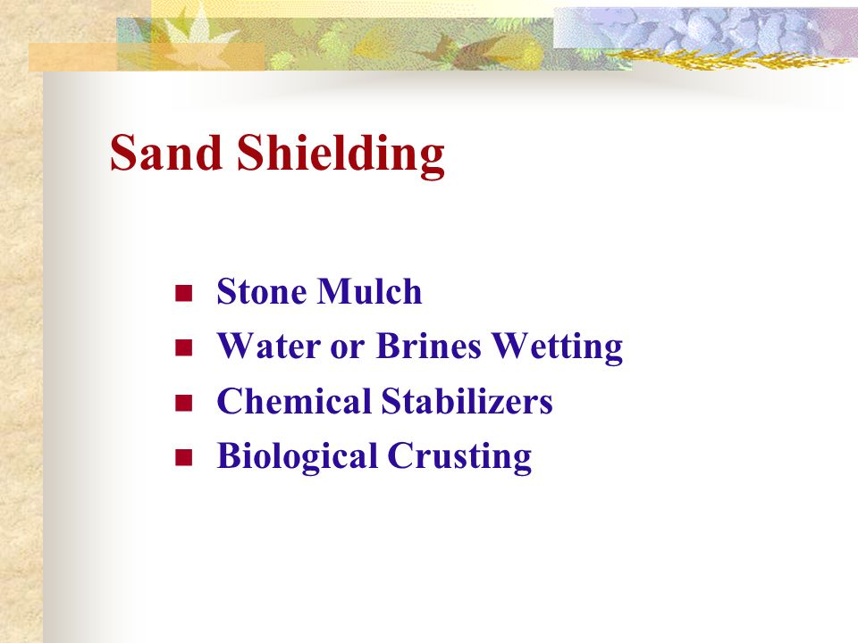 Sand Shielding Stone Mulch Water or Brines Wetting