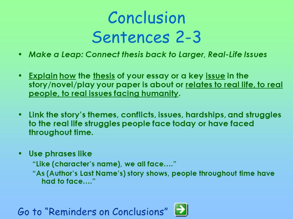 conclusion sentences in essays Examples of conclusions to essays are your results general examples of conclusions to essays click here a computer grammar-checker is seldom.