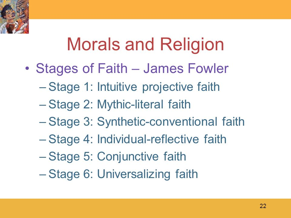 james fowler faith development stages James fowler proposes six stages of faith that relate closely to kohlberg's moral developmental stages and that include, as well, cognitive, affective and.
