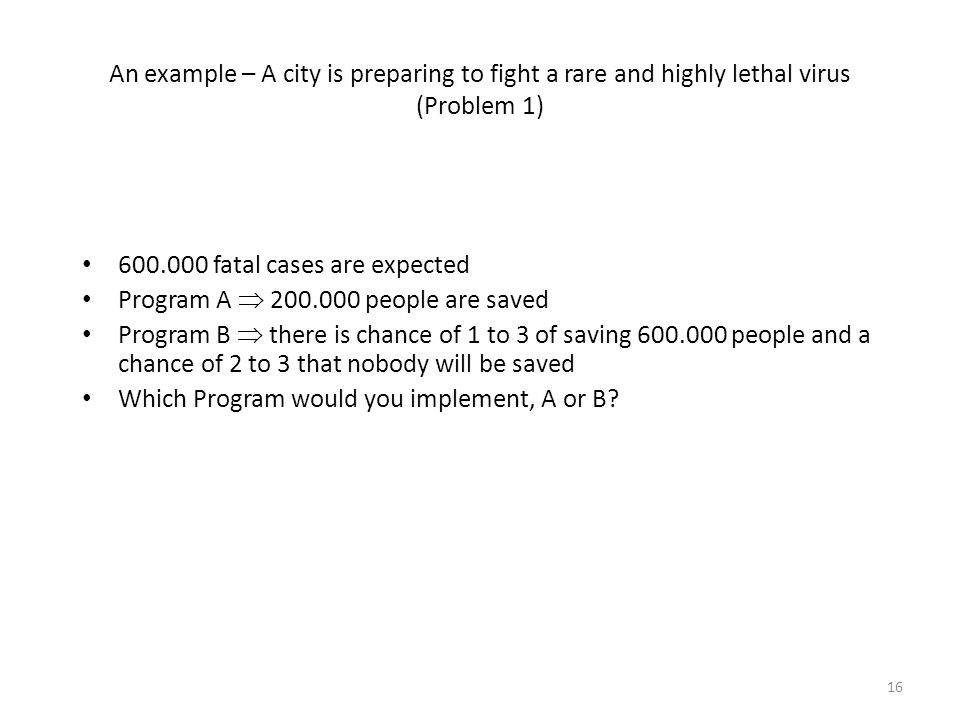An example – A city is preparing to fight a rare and highly lethal virus (Problem 1)