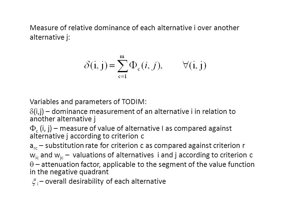 Measure of relative dominance of each alternative i over another alternative j:
