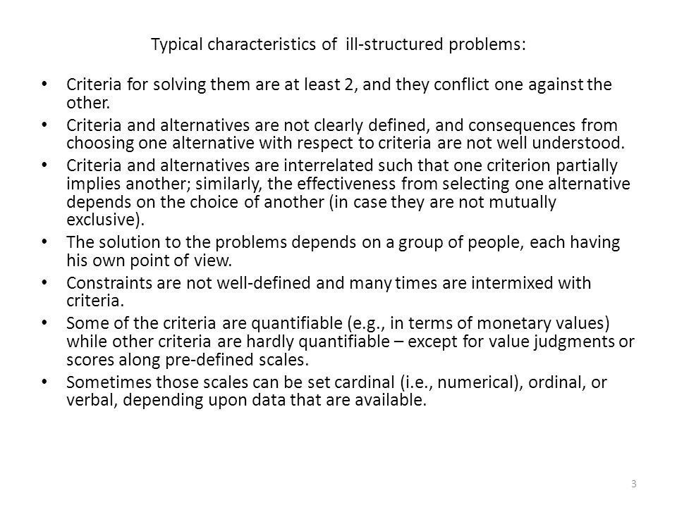 Typical characteristics of ill-structured problems: