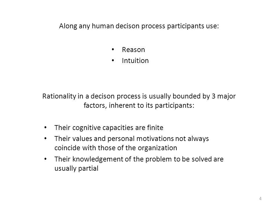 Along any human decison process participants use: