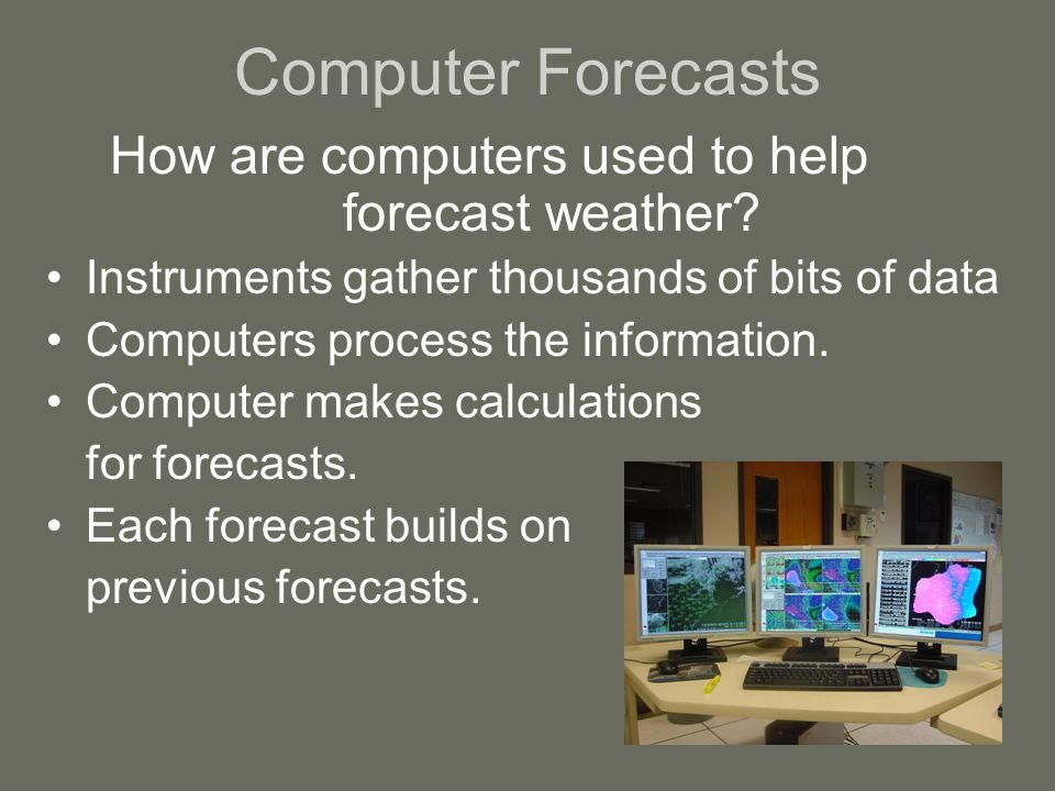 How are computers used to help forecast weather