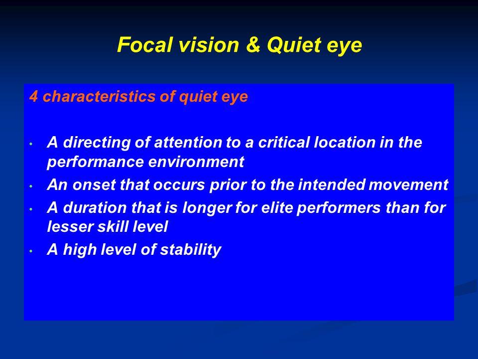 Focal vision & Quiet eye